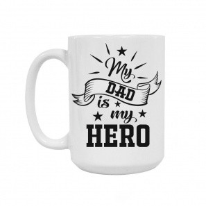 My Dad is My Hero Ceramic Mug